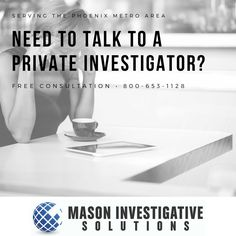 Private investigator in Gilbert, AZ. We can legally obtain the information you need to make informed decisions. Call us at 800-653-1128.