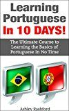 Free Kindle Book -   Learning Portuguese In 10 DAYS!: The Ultimate Course to Learning the Basic of Portuguese in No Time Check more at http://www.free-kindle-books-4u.com/travelfree-learning-portuguese-in-10-days-the-ultimate-course-to-learning-the-basic-of-portuguese-in-no-time/