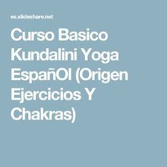 Curso Basico Kundalini Yoga EspañOl (Origen Ejercicios Y Chakras)