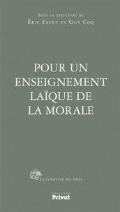 Pour un enseignement laïque de la morale / Eric Favey et Guy Coq. - Edition Privat, 2014             172 POU            http://hip.univ-orleans.fr/ipac20/ipac.jsp?session=W4470683O87U4.985&profile=scd&source=~!la_source&view=subscriptionsummary&uri=full=3100001~!522795~!3&ri=2&aspect=subtab48&menu=search&ipp=25&spp=20&staffonly=&term=enseignement+la%C3%AFque+morale&index=.GK&uindex=&aspect=subtab48&menu=search&ri=2&limitbox_1=LO01+=+IOIUF+or+SE01+=+IOIUF+or+$LD6+=+RELEC