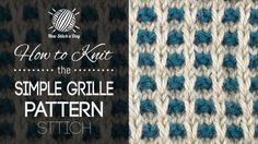 This video knitting tutorial will help you learn how to knit the simple grille pattern stitch. This stitch creates a dense pattern with lots of texture. The simple grille pattern stitch would be great Knitting Stiches, Knitting Videos, Knitting Charts, Crochet Videos, Easy Knitting, Loom Knitting, Crochet Stitches, Knit Crochet, Tunisian Crochet