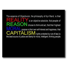Objectivism is the philosophy of Ayn Rand and the only belief system in full compliance with nature. Most philosophies run contrary to reality, getting too theoretical for their own good and set up an ideal being that can't ever be attained.