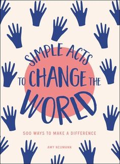 Buy Simple Acts to Change the World by Amy Neumann at Mighty Ape NZ. Take a stand, support the causes you believe in, and spark positive change in the world-the revolution is happening now, and through simple, everyday . Change The World Quotes, Feeling Scared, Tween Gifts, Educational Activities For Kids, Make A Difference, Quotes For Kids, Worlds Of Fun, Different, Helping Others