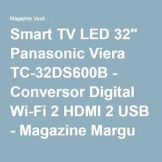 "Smart TV LED 32"" Panasonic Viera TC-32DS600B - Conversor Digital Wi-Fi 2 HDMI 2 USB - Magazine Margu"
