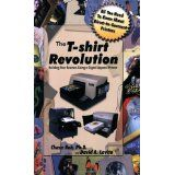 The T-Shirt Revolution: Building Your Business Using a Digital Apparel Printer (Paperback)By Chase Roh Books Online, Revolution, Need To Know, Printer, Digital, Building, T Shirt, Bestseller Books, Business Ideas