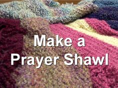 Basic Prayer Shawl patterns knit and crochet