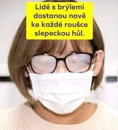 Lidé s brýlemi dostanou nově ke každé roušce slepeckou hůl. Haha, Funny Pictures, Geek Stuff, Memes, Corona, Photos, Quotation, Jokes, Funny Photos