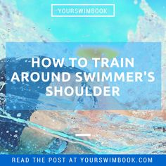How to Train Around Swimmer's Shoulder