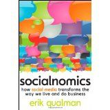 Socialnomics: How Social Media Transforms the Way We Live and Do Business (Hardcover)By Erik Qualman