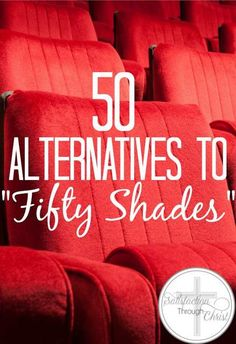 "50 Alternatives to 50 Shades | Satisfaction Through Christ | Rethink your ""Fifty Shades"" weekend and try a few of the 50 Alternatives to ""Fifty Shades"" we've come up with! You're sure to enjoy the time with your friends and family!"