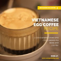 """#Vietnam #FoodnDrinks #Coffee Vietnamese """"egg coffee"""" is technically a drink but we prefer to put it in the dessert category. The creamy soft, meringue-like egg white foam perched on rich Vietnamese coffee will have even those who don't normally crave a cup licking their spoons with delight."""