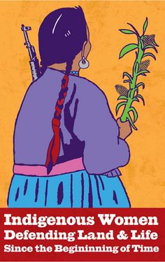 """Melanie Cervantes, """"Indigenous Women: Defending Land and Life, Since the Beginning of Time"""""""