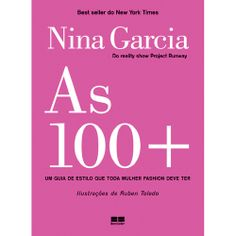 Nina Garcia é uma inspiração para mim. Os livros dela são inspiração para muitos! Se você ainda não leu nenhum, arrisco dizer que está perdendo um tempo precioso. Agradável e delicioso. Gosta de moda? Vai gostar demais deste livro, também.