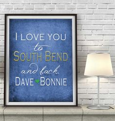 """Notre Dame Fighting Irish inspired & personalized """"I Love You to South Bend and Back""""parody ART PRINT - Unframed"""