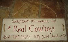 Cute...good thing my boys aren't real cowboys just yet ;)