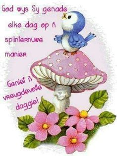 Good Morning Greetings, Good Morning Wishes, Beautiful Collage, Beautiful Pictures, Lekker Dag, Afrikaanse Quotes, Goeie Nag, Goeie More, Love Picture Quotes