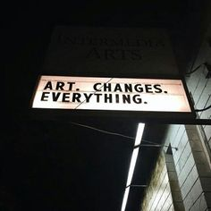 Art changes everything sign. Do we have any creative bebs out there that are artist?!