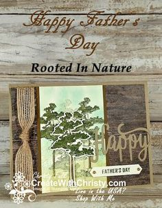 Happy Father's Day - Rooted In Nature perfect fathers day gift, easy fathers day, fathers day gifts from daughter ideas Father's Day - Rooted In Nature Masculine Birthday Cards, Birthday Cards For Men, Masculine Cards, Happy Fathers Day Cards, Nature Paper, Leaf Cards, Card Tutorials, Cool Cards, Stampin Up Cards