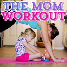 The Mom Workout » Daily Mom