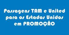 Super promoção de voos TAM e United para os Estados Unidos #estadosunidos #eua #tam #united #passagens