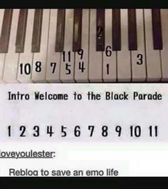 MCR>> these are the only notes i can play on the piano>> that was the first song i learned to play on the piano tbh