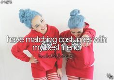 have matching costumes with my best friend