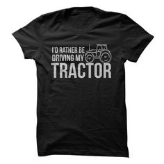 Id Rather Be Driving My Tractor #sunfrogshirt
