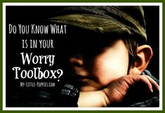 Do You Know What is in Your Worry Toolbox?