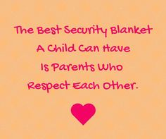 I believe this to be true. Whether parents are together or not, respect each other for your child's sake.