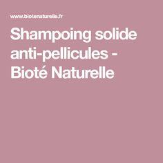 Shampoing solide anti-pellicules - Bioté Naturelle