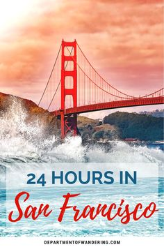 See the Best of San Francisco in 24 Hours