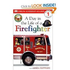 A Day in the Life of a Firefighter by Linda Hayward