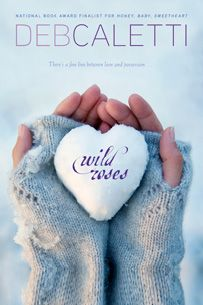 Wild Roses by Deb Caletti (8th Grade summer reading list)