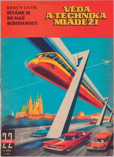 Czech magazine cover 1960   Monorail / Future Travel / #RetroFuturism / Concept Train / Modern / Atomic Age / Space Age / Vintage / Illustration / Transportation