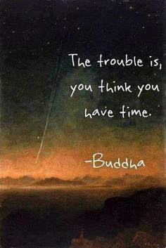 you thing you have time