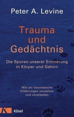gebrauchtes Buch –  – Trauma und Gedächtnis: Die Spuren unserer Erinnerung in…