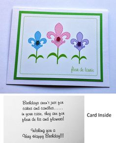"""Do you have a friend who loves Fleur de Lis?  Why not make them a special card turning the Fleur de Lis into flowers!  Oh and add their name to the picture...my friend loved her """"Fleur De Laurie"""" card!"""
