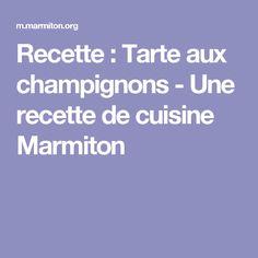 Recette : Tarte aux champignons  - Une recette de cuisine Marmiton
