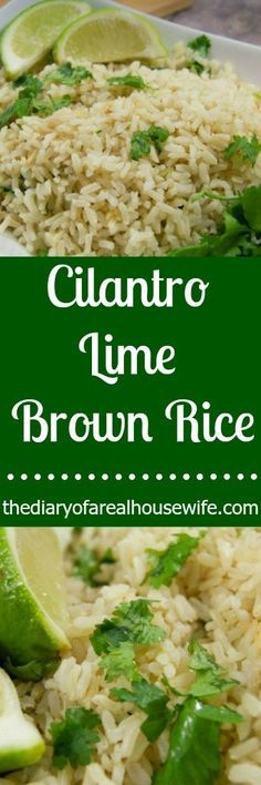 Cilantro Lime Brown Rice. I love this side dish recipe. So yummy and the perfect side to any dinner.