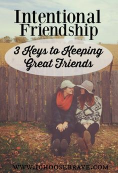 Good friends are hard to come by! Don't miss these three essential keys to building (and keeping!) strong friendships.
