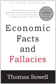 Economic Facts and Fallacies: Second Edition BY Thomas Sowell @ http://www.tsowell.com