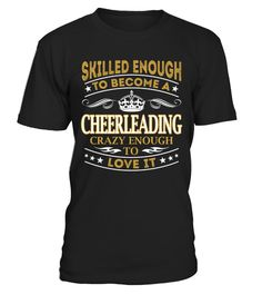 "# Cheerleading - Skilled Enough .  Special Offer, not available anywhere else!      Available in a variety of styles and colors      Buy yours now before it is too late!      Secured payment via Visa / Mastercard / Amex / PayPal / iDeal      How to place an order            Choose the model from the drop-down menu      Click on ""Buy it now""      Choose the size and the quantity      Add your delivery address and bank details      And that's it!"
