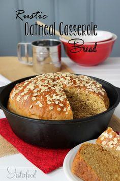 Yesterfood : Rustic Oatmeal Casserole Bread