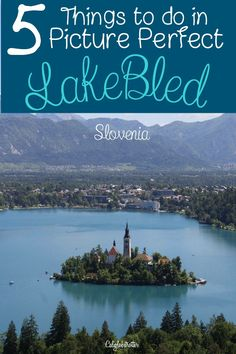 Picture Perfect Lake Bled, Slovenia – California Globetrotter