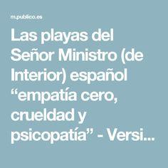 """Las playas del Señor Ministro (de Interior) español """"empatía cero, crueldad y psicopatía"""" - Versión móvil"""