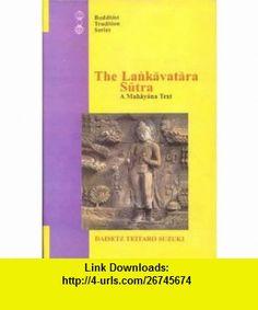 Lankavatara Sutra A Mahayana Text (Buddhist Tradition S.) (Vol 40) (9788120816558) Daisetz Teitaro Suzuki , ISBN-10: 8120816552  , ISBN-13: 978-8120816558 ,  , tutorials , pdf , ebook , torrent , downloads , rapidshare , filesonic , hotfile , megaupload , fileserve