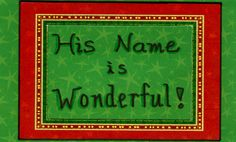 His Name is Wonderful....Jesus, my Lord! www.thegoodnewscartoon.com www.facebook.com/TheGoodNewsCartoon
