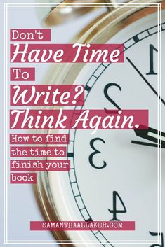 Do you want to write a book but don't think you have the time to finish it? Here are some things you can do to make room in your busy schedule for writing.