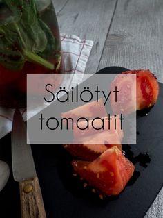 Makoisat säilötyt tomaatit   Aitoa arkiruokaa