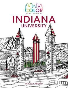 Color Your Campus_Indiana University: An Adult Coloring B... https://www.amazon.com/dp/0253024129/ref=cm_sw_r_pi_dp_x_dHuAyb9T7PQ89